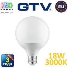 Светодиодная LED лампа GTV, G120 - GLOB, 18W, E27, 3000К – теплое свечение. ЕВРОПА!!! Гарантия - 3 года