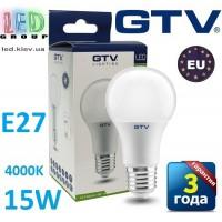 Светодиодная LED лампа GTV, 15W, E27, 4000К – нейтральное свечение. ПОЛЬША!!! Гарантия - 3 года