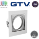 Потолочный светильник/корпус, GTV, встраиваемый, регулируемый, сталь, квадратный, инокс, VILA. ЕВРОПА!