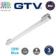 Светодиодный светильник GTV, 18W (EMC+), цвет свечения - синий, 1200мм, накладной, пластиковый, белый, Ra≥80, VELA BLUE. ЕВРОПА! Гарантия - 3 года