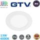 Светодиодный светильник GTV, 13W (EMC+), 4000K, IP44, потолочный, встраиваемый, круглый, алюминиевый, белый, Ra≥80, ORIS PLUS. ЕВРОПА! Гарантия - 2 года