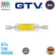Светодиодная LED лампа GTV, 5W, R7s, J78, 4000K – нейтральное свечение, Ra≥80. ЕВРОПА! Гарантия - 2 года