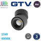 Светодиодный LED светильник GTV, 15W (EMC+), 4000K, поворотный, накладной, круглый, алюминиевый, чёрный, Ra≥80, BIANCO. ЕВРОПА! Гарантия - 3 года