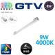 Светодиодный LED светильник GTV, 9W, 4000К, 600мм, IP20, накладной, VELA. ПОЛЬША!!! Гарантия - 3 года