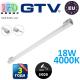 Светодиодный LED светильник GTV, 18W, 4000К, 1200мм, IP20, накладной, VELA. ПОЛЬША!!! Гарантия - 3 года