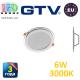 Светодиодный светильник GTV, 6W (ЕМС +), 3000К, круглый со стеклом, встраиваемый, VERIS. ПОЛЬША!!! Гарантия - 3 года