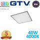 Светодиодная LED панель GTV, EMC+, 40W, 4400Lm, 4000К, IP54, серый, толщина - 10мм, GALAXY. ЕВРОПА!!! Premium. (Аналог-OSRAM LEDVANCE). Гарантия - 5 лет
